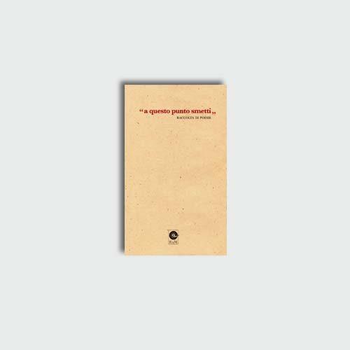 A questo punto smetti Raccolta di poesie | Edizioni di Maieutica